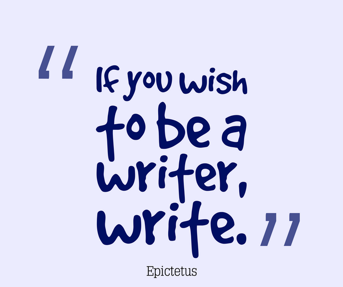 If you wish to be a writer, write
